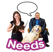 Picture showing a women, man and a dog with the words Needs underneith