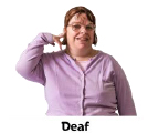 Person pointing at their ear. Text says 'Deaf'